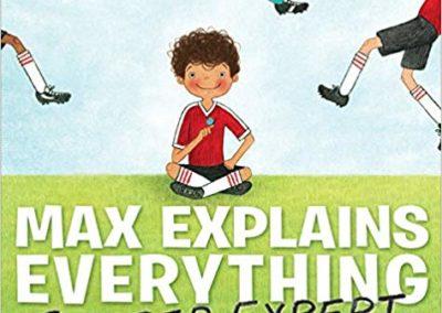 Max Explains Everything: Soccer Expert